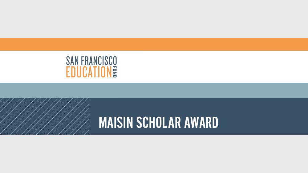 San Francisco Education Fund Maisin Scholarship